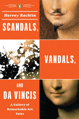Scandals, Vandals, and da Vincis by Harvey Rachlin