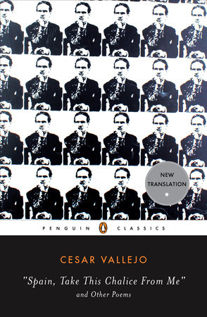 Spain, Take This Chalice from Me and Other Poems by Cesar Vallejo