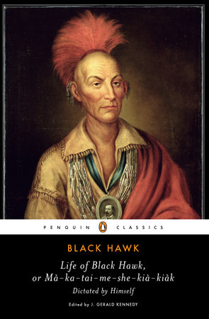 Life of Black Hawk, or Ma-ka-tai-me-she-kia-kiak by Black Hawk