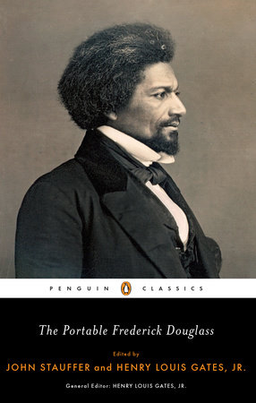 The Portable Frederick Douglass by Frederick Douglass