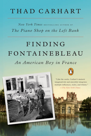 Finding Fontainebleau by Thad Carhart