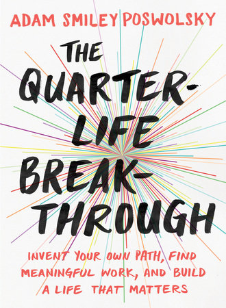 The Quarter-Life Breakthrough by Adam Smiley Poswolsky