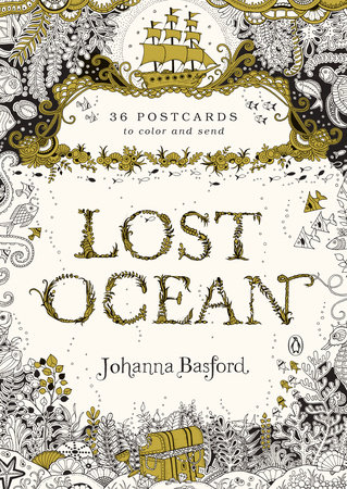 Lost Ocean: 36 Postcards to Color and Send by Johanna Basford