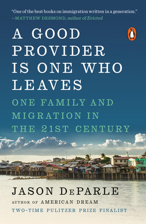 A Good Provider Is One Who Leaves by Jason DeParle