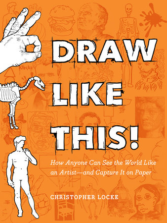 Draw Like This! by Christopher Locke