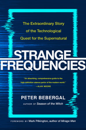 Strange Frequencies by Peter Bebergal