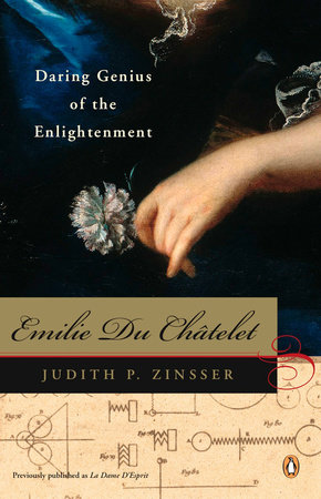 Emilie Du Chatelet by Judith P. Zinsser