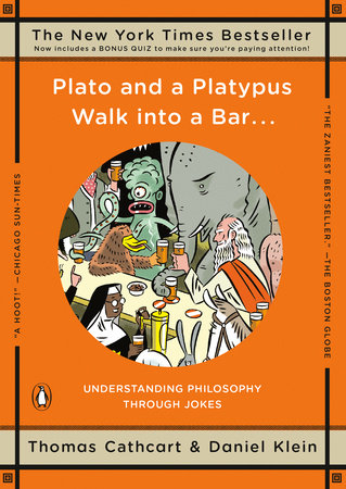 Plato and a Platypus Walk into a Bar . . . by Thomas Cathcart and Daniel Klein