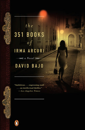 The 351 Books of Irma Arcuri by David Bajo