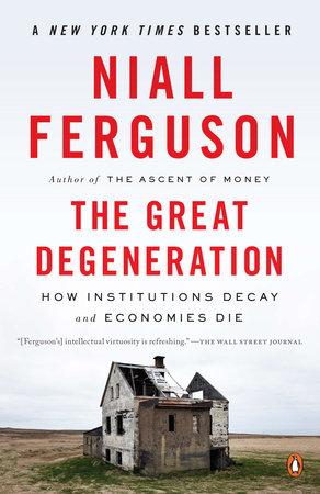 The Great Degeneration by Niall Ferguson