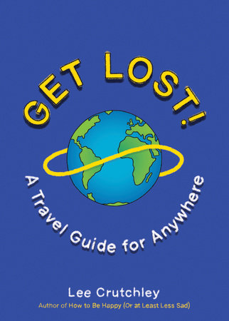 Get Lost! by Lee Crutchley