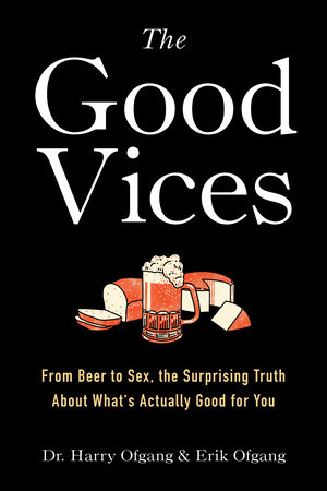 The Good Vices by Dr. Harry Ofgang and Erik Ofgang