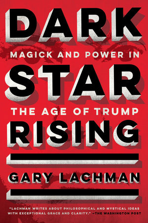 Dark Star Rising by Gary Lachman