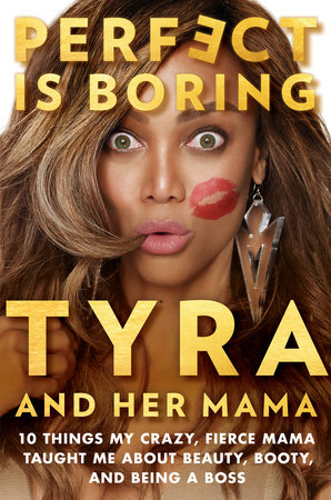 Perfect Is Boring by Tyra Banks and Carolyn London