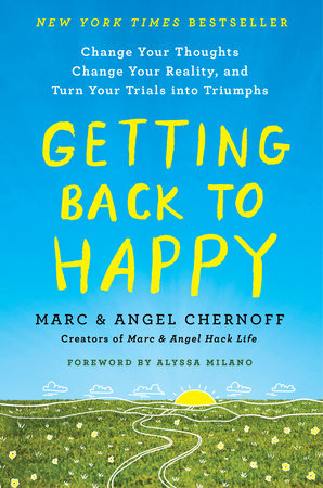 Getting Back to Happy by Marc Chernoff and Angel Chernoff