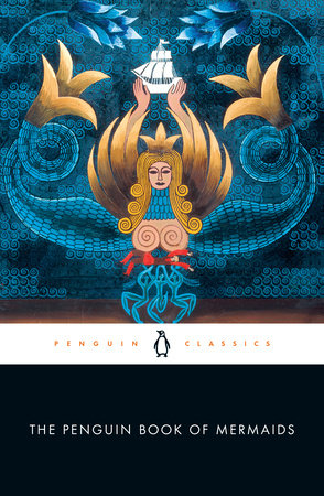 The Penguin Book of Mermaids by Cristina Bacchilega and Marie Alohalani Brown