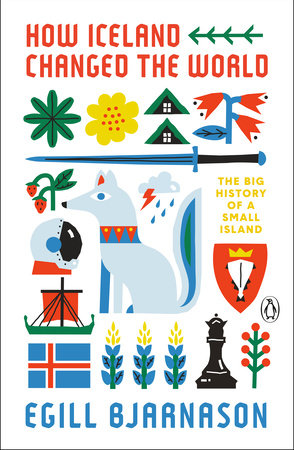 How Iceland Changed the World by Egill Bjarnason