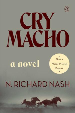 Cry Macho by N. Richard Nash