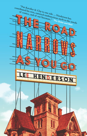 The Road Narrows As You Go by Lee Henderson