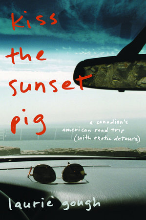 Kiss The Sunset Pig by Laurie Gough