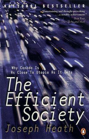 The Efficient Society by Joseph Heath