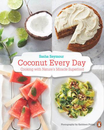 Coconut Every Day by Sasha Seymour