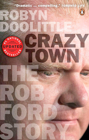 Crazy Town by Robyn Doolittle