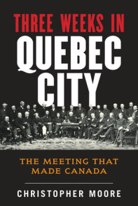The History of Canada Series: Three Weeks in Quebec City