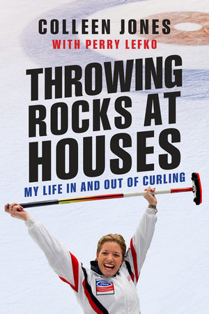 Throwing Rocks at Houses by Colleen Jones and Perry Lefko