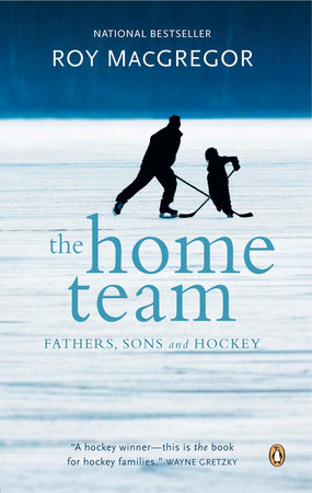 The Home Team by Roy MacGregor