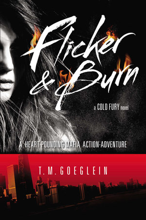 Flicker & Burn by T.M. Goeglein