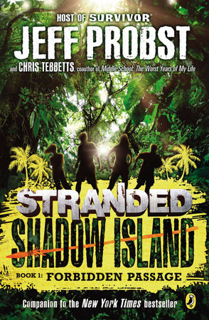 Shadow Island: Forbidden Passage by Jeff Probst and Christopher Tebbetts