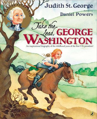 Take the Lead, George Washington by Judith St. George