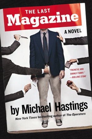 The Last Magazine by Michael Hastings