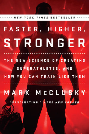 Faster, Higher, Stronger by Mark McClusky