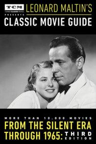 Turner Classic Movies Presents Leonard Maltin's Classic Movie Guide