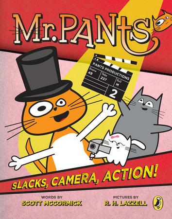 Mr. Pants: Slacks, Camera, Action!