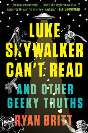 Luke Skywalker Can't Read by Ryan Britt