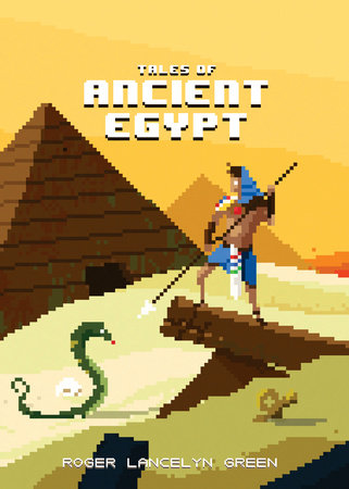 Tales of Ancient Egypt by Roger Lancelyn Green