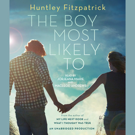 The Boy Most Likely To by Huntley Fitzpatrick   PenguinRandomHouse com:  Books