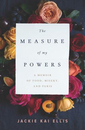 The Measure of My Powers by Jackie Kai Ellis