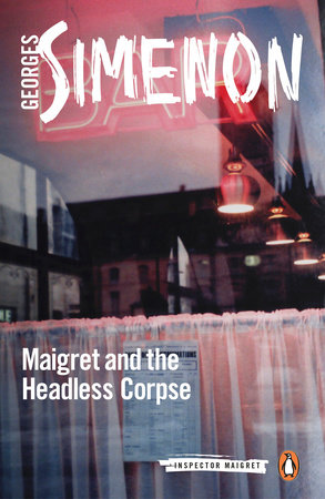 Maigret and the Headless Corpse by Georges Simenon