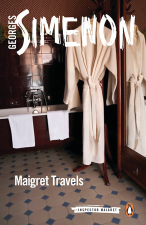 Maigret Travels by Georges Simenon