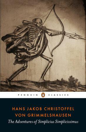 The Adventures of Simplicius Simplicissimus by Hans Jakob Christoffel vonGrimmelshausen