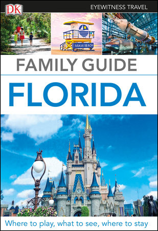 Family Guide Florida by DK Eyewitness