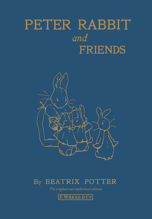 Peter Rabbit and Friends by Beatrix Potter