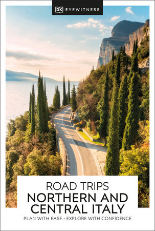 DK Eyewitness Road Trips Northern & Central Italy