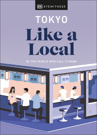 Tokyo Like a Local by DK Eyewitness