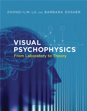 Visual Psychophysics by Zhong-Lin Lu and Barbara Dosher