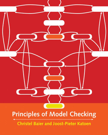 Principles of Model Checking by Christel Baier and Joost-Pieter Katoen